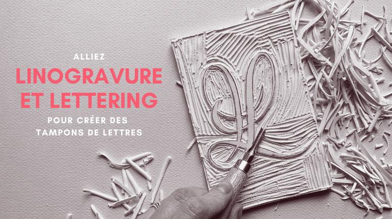 linogravure et lettering